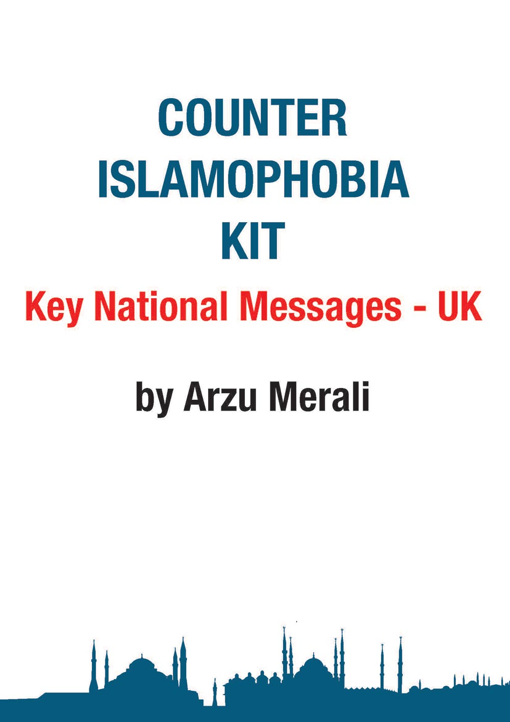 Countering Islamophobia - Key National Messages for the UK