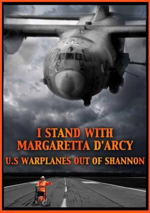 I stand with Margaretta D'Arcy